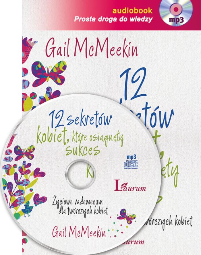 Gail McMeekin - 12 sekretów kobiet, które osiągnęły sukces [Audiobook PL]