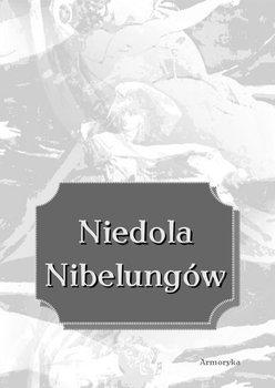 Niedola Nibelungów, inaczej pieśń o Nibelungach, czyli das Nibelungenlied - Opracowanie zbiorowe