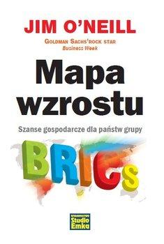 Mapa wzrostu. Szanse gospodarcze dla państw grupy BRICS - O'Neill Jim