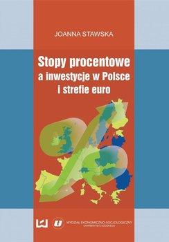 Stopy procentowe a inwestycje w Polsce i strefie euro - Stawska Joanna