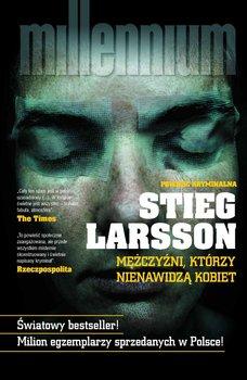 Millennium. Tom 1. Mężczyźni, którzy nienawidzą kobiet - Larsson Stieg