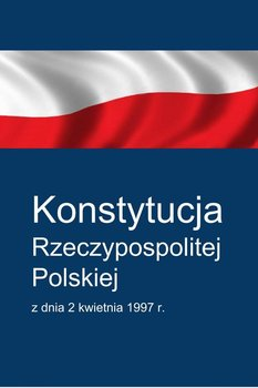 Konstytucja Rzeczypospolitej Polskiej - Opracowanie zbiorowe