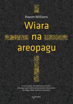 Wiara na areopagu - Williams Rowan