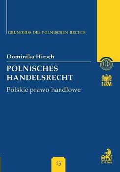 Polnisches Handelsrecht. Polskie Prawo Handlowe Band 13 - Hirsch Dominika