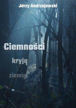 Ciemności kryją ziemię - Andrzejewski Jerzy