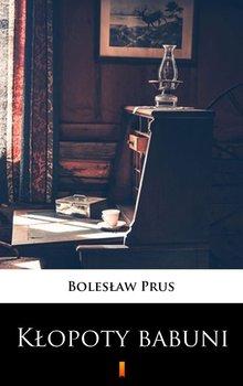 Kłopoty babuni - Prus Bolesław