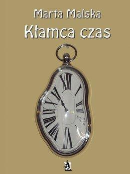 Kłamca czas - Malska Marta