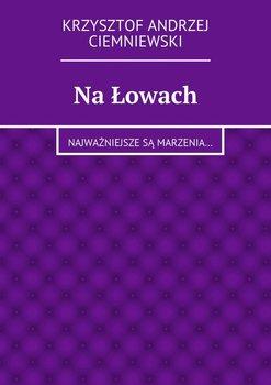 Na łowach - Ciemniewski Andrzej Krzysztof