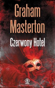 Sissy Sawyer. Tom 3. Czerwony Hotel - Masterton Graham