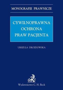 Cywilnoprawna Ochrona Praw Pacjenta - Drozdowska Urszula