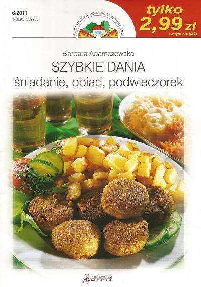 Szybkie Dania - śniadanie, Obiad, podwieczorek 06/2011