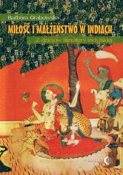 Miłość i małżeństwo w Indiach - Grabowska Barbara