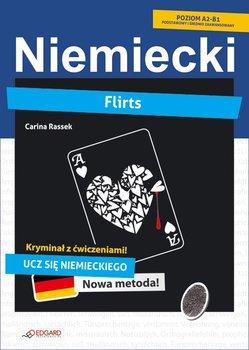 Niemiecki. Flirts. Kryminał z ćwiczeniami. Poziom A2-B1 - Rassek Carina