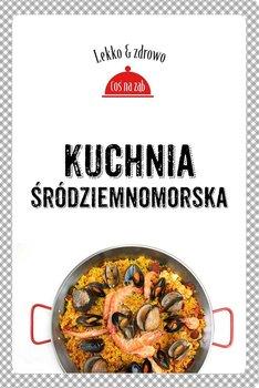 Kuchnia śródziemnomorska - Mrowiec Justyna
