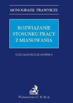 Rozwiązanie stosunku pracy z mianowania - Mazurczak-Jasińska Eliza