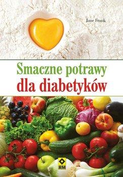 Smaczne potrawy dla diabetyków - Frank Jane
