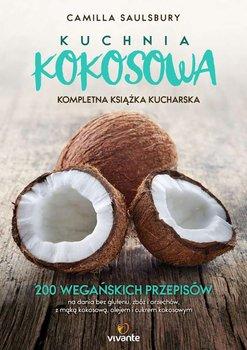 Kuchnia kokosowa. Kompletna książka kucharska - Saulsbury Camilla