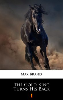 The Gold King Turns His Back - Brand Max