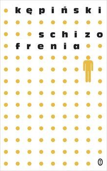 Schizofrenia - Kępiński Antoni