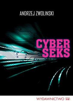 Cyberseks - Zwoliński Andrzej