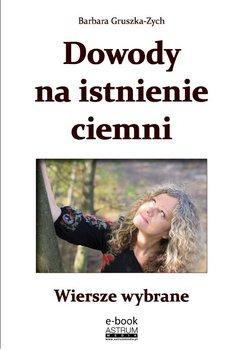 Dowody na istnienie ciemni - Gruszka-Zych Barbara
