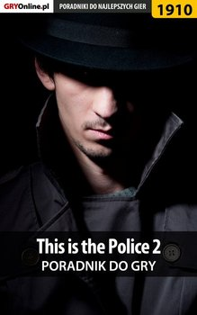 This is the Police 2. Poradnik do gry - Adamus Agnieszka aadamus