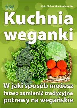 Kuchnia weganki - Szadkowska Lidia