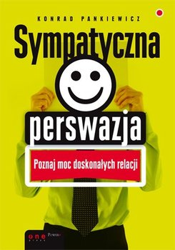 Sympatyczna perswazja - Pankiewicz Konrad
