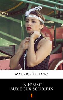 La Femme aux deux sourires - Leblanc Maurice