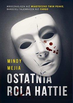 Ostatnia rola Hattie - Mejia Mindy