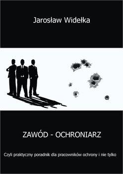 Zawód - ochroniarz - Widełka Jarosław