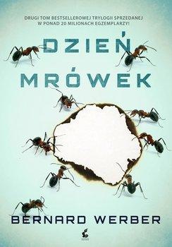 Dzień mrówek. Trylogia mrówcza. Tom 2 - Werber Bernard