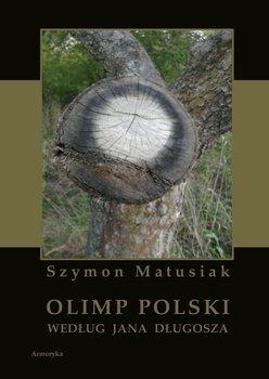 Olimp polski według Jana Długosza - Matusiak Szymon