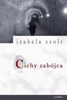 Cichy zabójca - Szolc Izabela