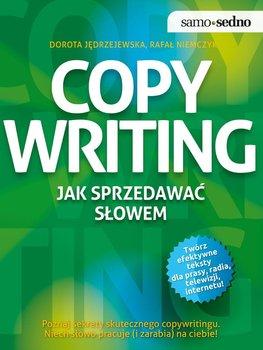 Copywriting. Jak sprzedawać słowem - Niemczyk Rafał, Jędrzejewska Dorota
