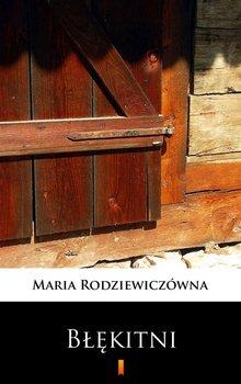 Błękitni - Rodziewiczówna Maria