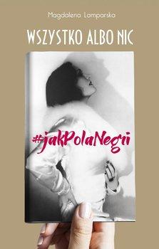 Wszystko albo nic. #jak Pola Negri - Lamparska Magdalena