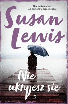 Nie ukryjesz się - Lewis Susan