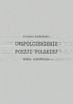 Uwspółcześnienie poezji polskiej - Będkowski Kacper