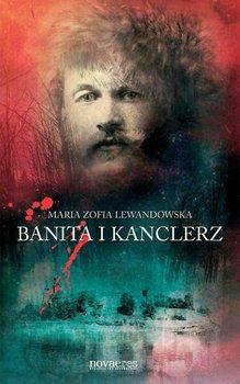 Banita i kanclerz - Lewandowska Maria Zofia