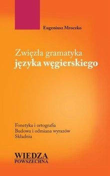 Zwięzła gramatyka języka węgierskiego - Mroczko Eugeniusz