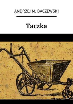 Taczka - Baczewski Andrzej