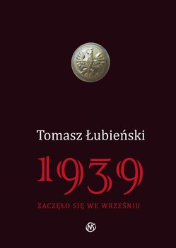 1939 zaczęło się we wrześniu - Łubieński Tomasz