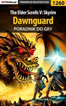 The Elder Scrolls V: Skyrim - Dawnguard - poradnik do gry - Chwistek Michał Kwiść