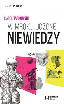 W mroku uczonej niewiedzy - Tarnowski Karol