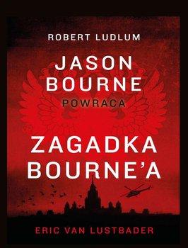 Zagadka Bourne'a. Jason Bourne. Tom 13 - Ludlum Robert, Van Lustbader Eric