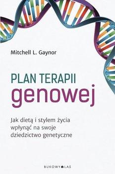 Plan terapii genowej. Jak dietą i stylem życia wpłynąć na swoje dziedzictwo genetyczne - Gaynor Mitchell
