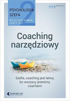 Coaching narzędziowy. Psychologia szefa. Tom 2 - Gut Jerzy, Haman Wojciech