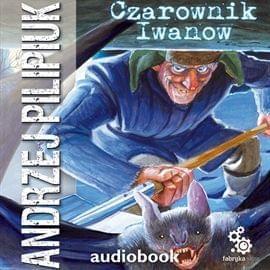 Pilipiuk Andrzej - Czarownik Iwanow [Audiobook pl]