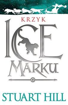 Krzyk Icemarku. Kroniki Icemarku. Tom 1 - Hill Stuart